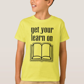 Get Your Learn On Tees