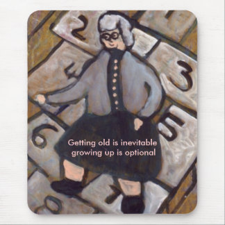 GETTING OLD IS INEVITABLE GROWING UP IS OPTIONAL MOUSE PAD