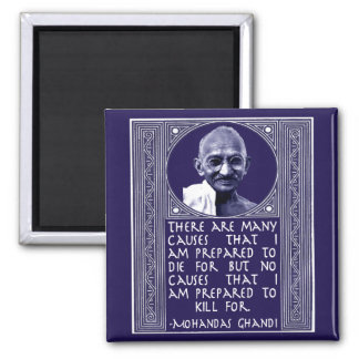 Ghandi on Causes Square Magnet