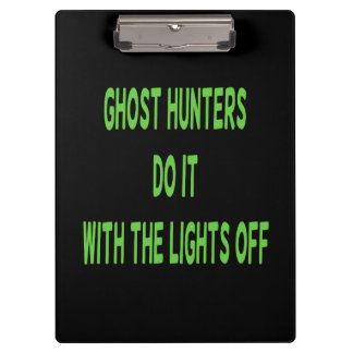 Ghost Hunters Do It  - Black Background Clipboards