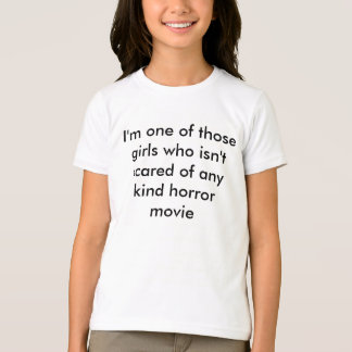 girl who isn't scared of any horror movie t shirts