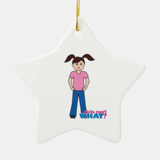 Girls Can't WHAT? Girl Ceramic Star Decoration