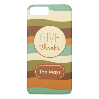 Give Thanks iPhone 7 Plus Case