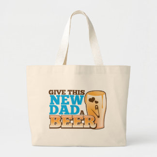 Give this New Dad a BEER@! Jumbo Tote Bag