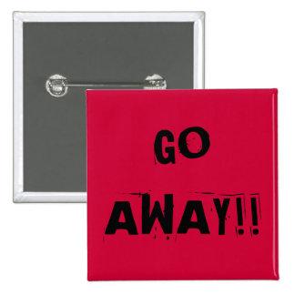 GO AWAY!! BUTTON