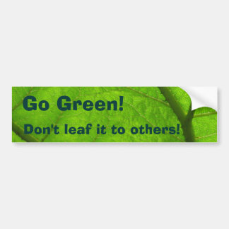 Go Green!, Don't leaf it to others! Bumper Sticker