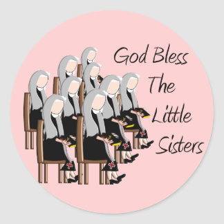 God Bless The Little Sisters Round Sticker