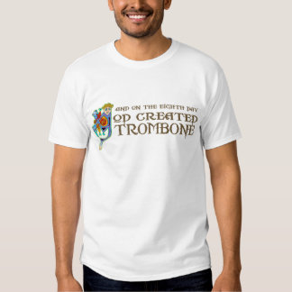 God Created Trombone T Shirt