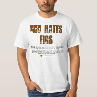 God Hates Figs - It's True! T-shirts