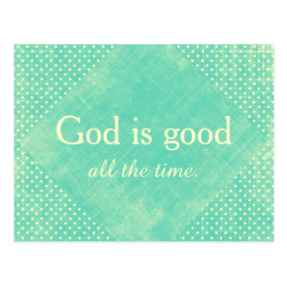 God is Good all the Time Quote Postcard