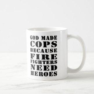 God Made Cops Because Firefighters Need Heros Basic White Mug