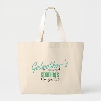 Godmother's the Name, and Spoiling's the Game Jumbo Tote Bag