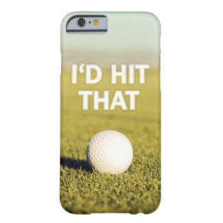 Golf ball I'd Hit That iPhone 6 Case