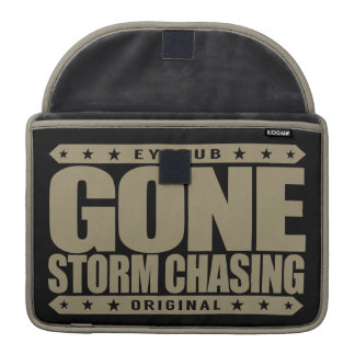 GONE STORM CHASING - Love Cyclone, Tornado Hunting Sleeves For MacBooks