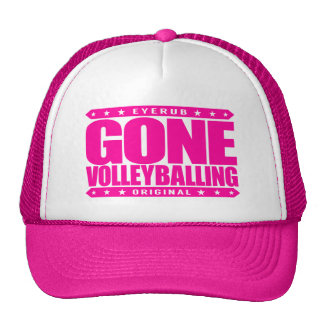 GONE VOLLEYBALLING - Love Playing Beach Volleyball Cap