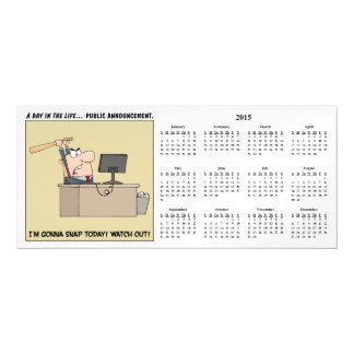 Gonna Snap (Angry Worker) 2015 Calendar Magnetic Invitations