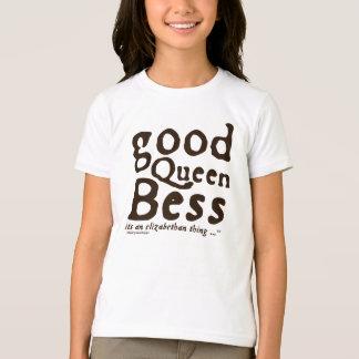 Good Queen Bess Shirts
