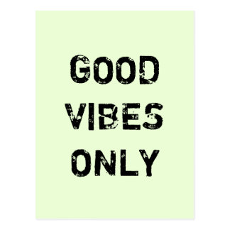 GOOD VIBES ONLY. POSTCARD