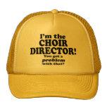 Got A Problem With That, Choir Director Cap
