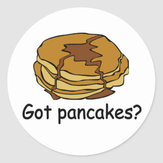 Got Pancakes? Round Sticker