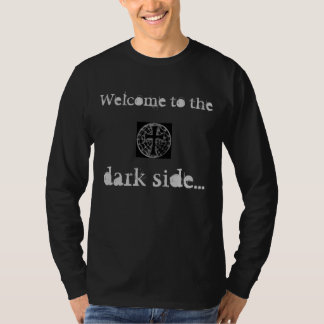 GothicCross, Welcome to the, dark side... Shirts