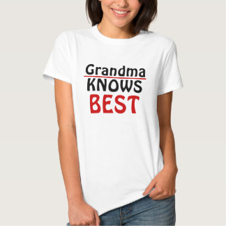 Grandma Knows best one Tee Shirt