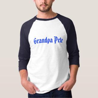 Grandpa Pete T Shirts