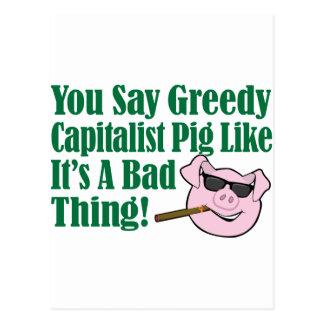 Greedy Capitalist Pig Postcard