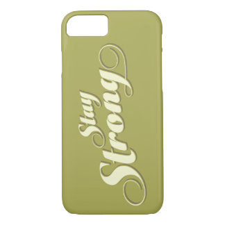 Green Stay Strong Encouraging quote iPhone 7 Case