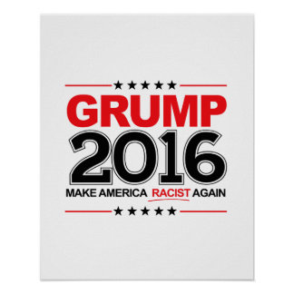 GRUMP 2016 - Make America Racist Again Poster