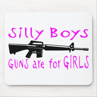 GUNS ARE FOR GIRLS MOUSE PAD