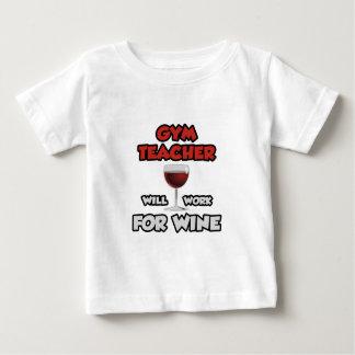 Gym Teacher ... Will Work For Wine Tshirts