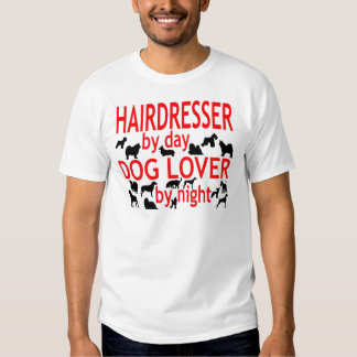 Hairdresser Dog Lover Tees