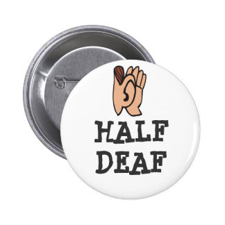 Half Deaf Badge