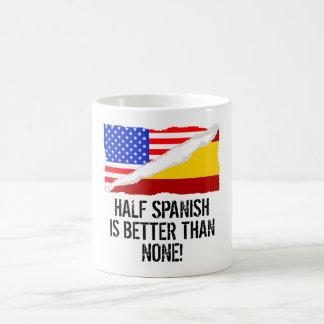 Half Spanish Is Better Than None Morphing Mug