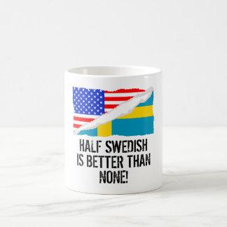 Half Swedish Is Better Than None Morphing Mug