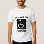 handicap, In It For The, Parking T Shirt
