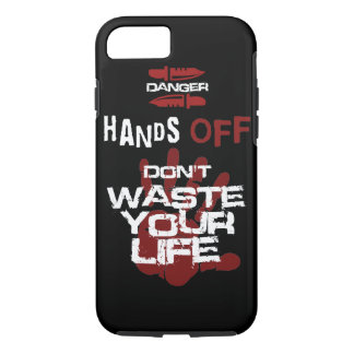 hands off don't waste your life iPhone 7 case