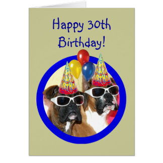 Happy 30th birthday Boxer Dogs Greeting Card