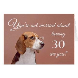 Happy 30th birthday, worried beagle greeting card