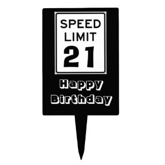 Happy Birthday Speed Limit 21 Sign - Cake Topper