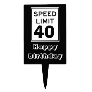 Happy Birthday Speed Limit 40 Sign - Cake Topper
