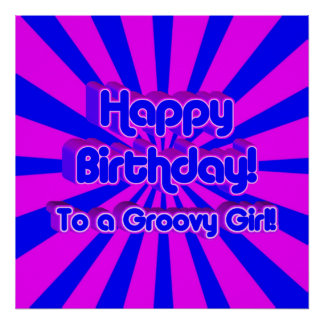Happy Birthday to a Groovy Girl! Poster