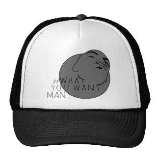 hashtag Yo Man What You Want ( mug shot) Cap