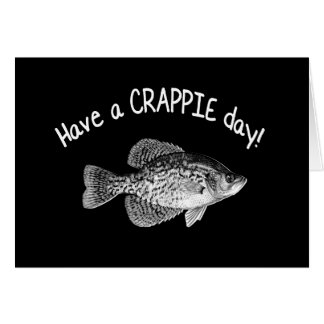 """""""HAVE A CRAPPIE DAY"""" - CRAPPIE FISHING NOTE CARD"""