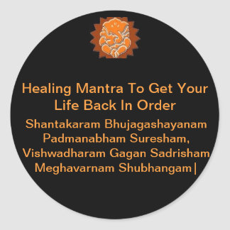 Healing Mantra To Get Your Life Back In Order Round Sticker