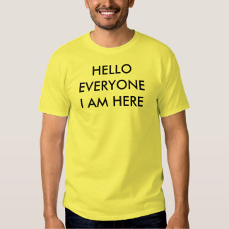Hello Everyone Tee