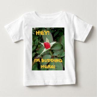 HEY! I'M BUDDING HERE! (Rose 5) ~ Tshirt