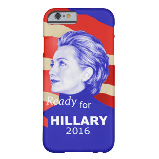 Hillary Clinton 2016 Barely There iPhone 6 Case