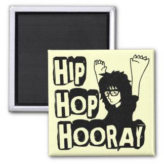 Hip Hop Hooray-Magnet Square Magnet